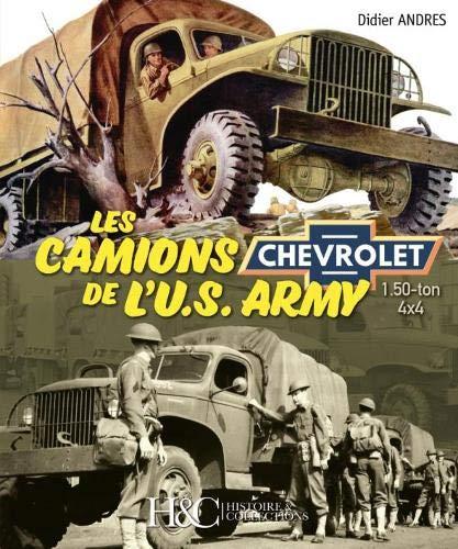 Les Camions Chevrolets 4x4 de l'Us Army par Didier Andres