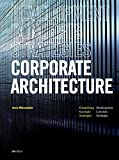 Corporate Architecture: Entwicklung, Konzepte, Strategien