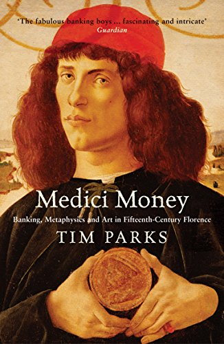 Medici Money: Banking, metaphysics and art in fifteenth-century Florence por Tim Parks