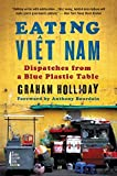 Eating Viet Nam: Dispatches from a Blue Plastic Table by Graham Holliday (2016-03-15)