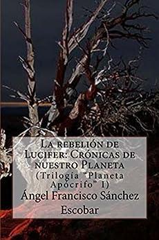 Descargar Libro Mas Oscuro LA REBELIÓN DE LUCIFER: CRÓNICAS DE NUESTRO PLANETA Donde Epub