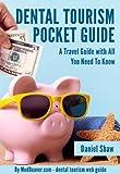 Dental Tourism Pocket Guide