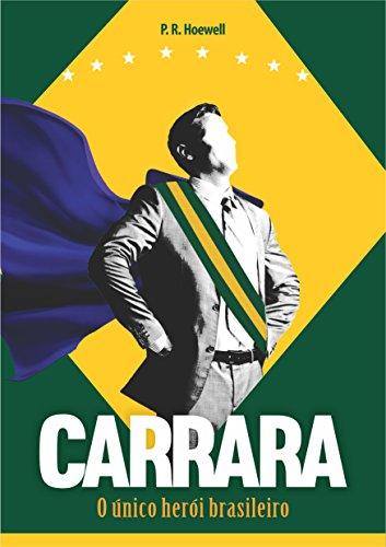 Carrara: O único herói brasileiro (Portuguese Edition)