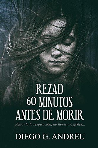 Rezad 60 minutos antes de morir eBook: García Andreu, Diego ...