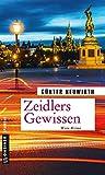 Zeidlers Gewissen: Kriminalroman (Kriminalromane im GMEINER-Verlag)