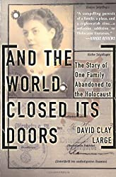 And The World Closed Its Doors: The Story Of One Family Abandoned To The Holocaust by David Clay Large (2004-04-30)