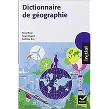 Initial dictionnaire de géographie de Pascal Baud,Serge Bourgeat,Catherine Bras ( 18 septembre 2013 )