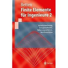 Finite Elemente für Ingenieure 2: Variationsrechnung, Energiemethoden, Näherungsverfahren, Nichtlinearitäten (Springer-Lehrbuch)