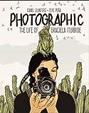 PHOTOGRAPHIC LIFE OF GRACIELA ITURBIDE