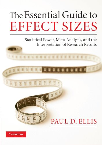 The Essential Guide to Effect Sizes: Statistical Power, Meta-Analysis, and the Interpretation of Research Results por Paul D. Ellis