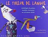 Le Tireur de langue. Anthologie de poèmes insolites, étonnants ou carrément drôles
