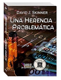 Una herencia problemática: Novela ganadora del II Premio de Narrativa Libros Mablaz (Spanish Edition) by [Skinner, David J.]