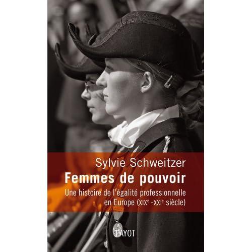 Femmes de pouvoir. Une histoire de l'égalité professionnelle en Europe (19e-21e siècles)