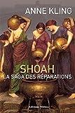 SHOAH, LA SAGA DES REPARATIONS