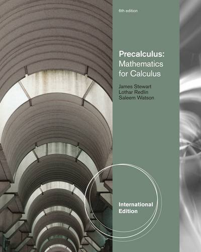 Precalculus: Mathematics for Calculus: Written by James Stewart, 2011 Edition, (International ed of 6th revised ed) Publisher: Brooks/Cole [Paperback]