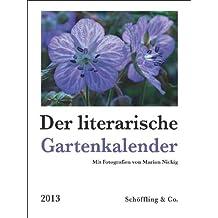 Der literarische Gartenkalender 2013: Wochenkalender