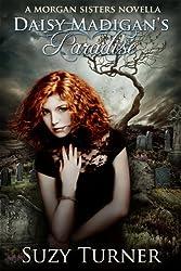 Daisy Madigan's Paradise (The Morgan Sisters) (English Edition)