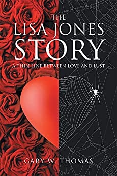 Gary W. Thomas - The Lisa Jones Story: A Thin Line Between Love and Lust