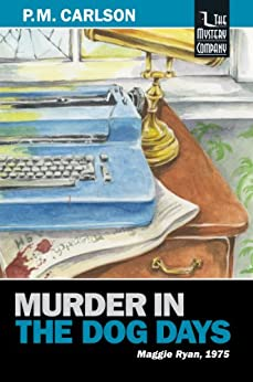 Murder in the Dog Days (Maggie Ryan Book 6) by [Carlson, P.M.]