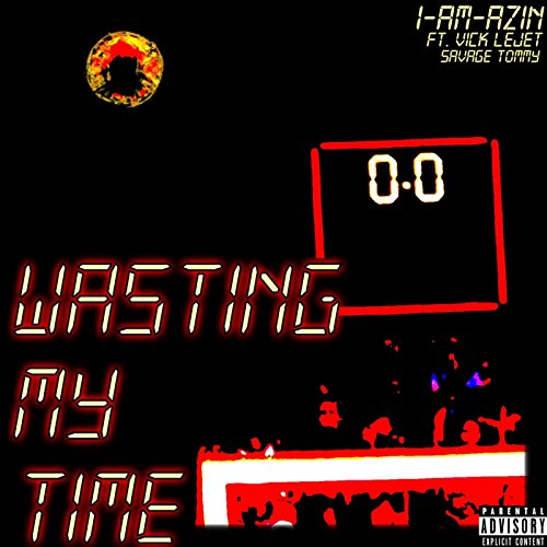 wasting-my-time-feat-vick-lejet-explicit