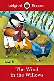 #8: Ladybird Readers Level 5 The Wind in the Willows