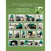 Aplicaciones Profesionales de Intervenciones Asistida con Animales: Dogwood Doga (Segunda Edición)