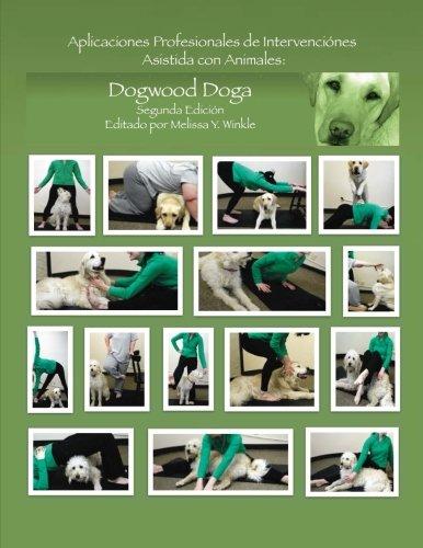Aplicaciones Profesionales de Intervenciones Asistida con Animales: Dogwood Doga (Segunda Edición) por Melissa Y Winkle OTR/L