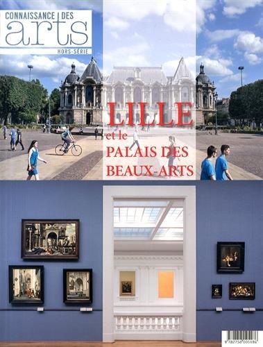 Connaissance des Arts, Hors-série N° 611 : Lille et le Palais des Beaux-Arts por Jean-François Lasnier