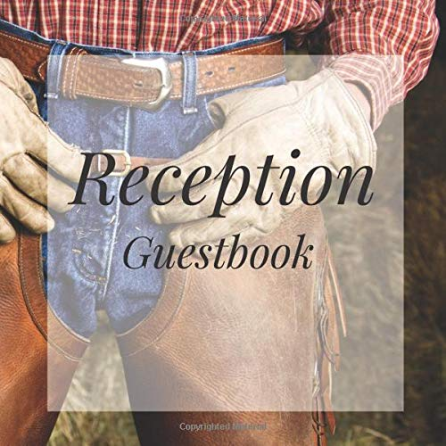 Reception Guestbook: Cowboy Western Country Birthday Party Anniversary Wedding Birthday Memorial Farewell Graduation Baby Shower Bridal Retirement ... Space/Milestone Keepsake Special Memories