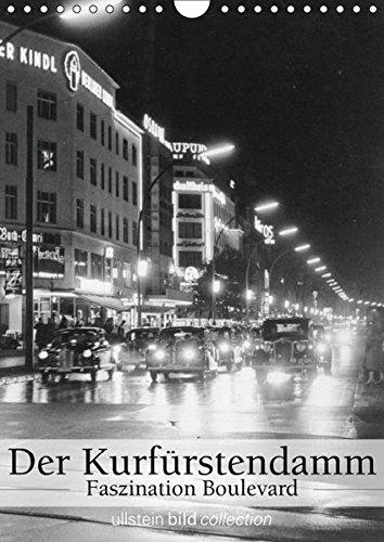 Der Kurfürstendamm - Faszination Boulevard (Wandkalender 2019 DIN A4 hoch): Fotografien der ullstein bild collection zum Kurfürstendamm in Berlin - ... (Monatskalender, 14 Seiten ) (CALVENDO Orte)