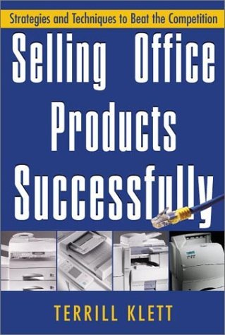 selling-office-products-successfully-by-terrill-klett-2001-04-01