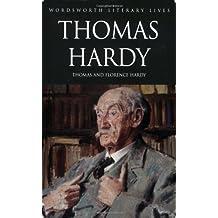 The Life of Thomas Hardy (Wordsworth Literary Lives)