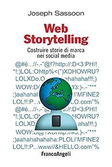 Web storytelling. Costruire storie di marca nei social media (Cultura della comunicazione) di [Joseph, Sassoon]
