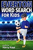 Everton Word Search for Kids: Players, titles, managers, opponents, and much more!
