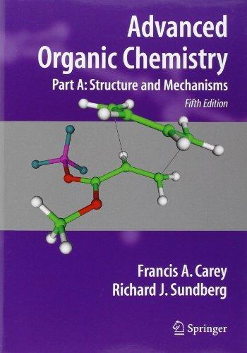 Advanced Organic Chemistry: Part A: Structure and Mechanisms: Structure and Mechanisms Pt. A by Carey, Francis A., Sundberg, Richard J. (June 20, 2008) Paperback