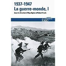 1937-1947:la guerre-monde (Tome 1) (Folio Histoire)