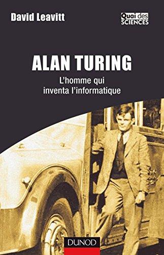 Alan Turing - L'homme qui inventa l'informatique
