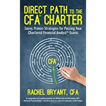 Direct Path to the CFA Charter: Savvy, Proven Strategies for Passing Your Chartered Financial Analyst Exams (English Edition)