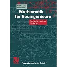 Mathematik für Bauingenieure. Eine rechnergestützte Einführung (Viewegs Fachbücher der Technik)