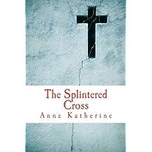 The Splintered Cross: Mending the Broken Parish