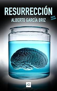 Resurrección de [García Briz, Alberto]