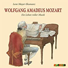 Wolfgang Amadeus Mozart. Ein Leben voller Musik