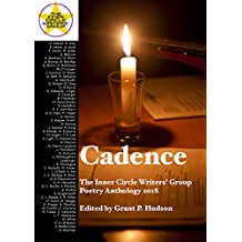 Cadence: The Inner Circle Writers' Group Poetry Anthology 2018