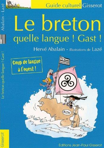 Le Breton, quelle langue Gast ! par ABALAIN Hervé
