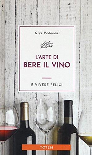 L'arte di bere il vino e vivere felici