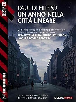 Un anno nella città lineare: Città lineare 1 (Robotica) di [Paul Di Filippo]