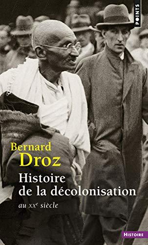 Histoire de La D'Colonisation. Au Xxe Si'cle (Points histoire) por Bernard Droz