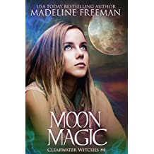 Moon Magic (Clearwater Witches Book 4)