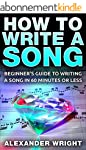 How to Write a Song: Beginner's Guide...