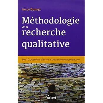Méthodologie de la recherche qualitative - Les 10 questions clés de la démarche compréhensive